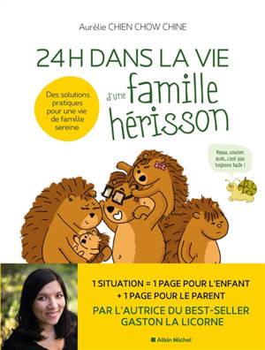 24 h dans la vie d'une famille hérisson : des solutions pratiques pour une vie de famille sereine : repas, coucher, école... c'est pas toujours facile !