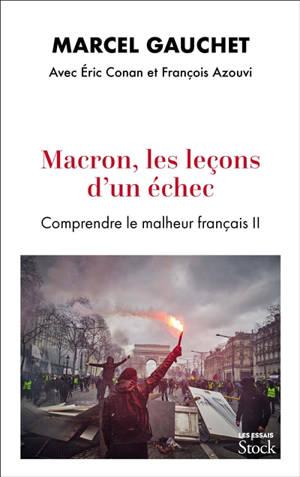 Comprendre le malheur français. Volume 2, L'épisode Macron : entretiens avec Eric Conan et François Azouvi