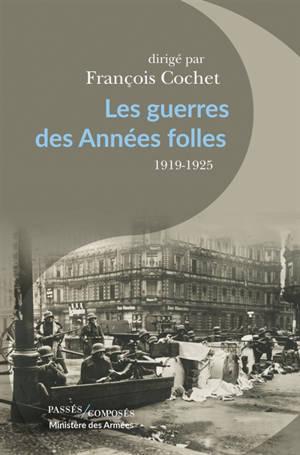 Les guerres des Années folles : 1919-1925