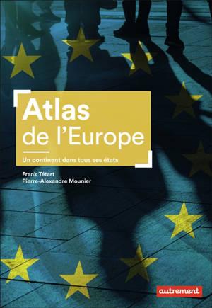 Atlas de l'Europe : un continent dans tous ses états
