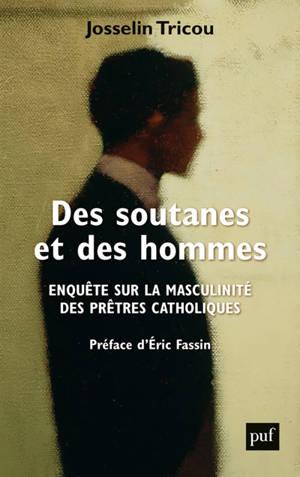 Des soutanes et des hommes : enquête sur la masculinité des prêtres catholiques