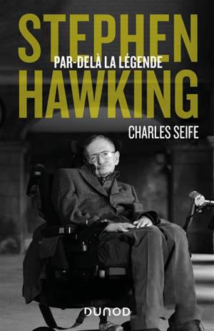 Stephen Hawking : par-delà la légende
