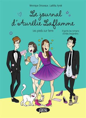 Le journal d'Aurélie Laflamme. Volume 5, Les pieds sur terre