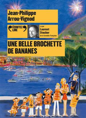 Histoires des Jean-Quelque-Chose, Une belle brochette de bananes