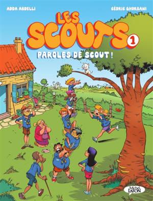 Les scouts. Volume 1, Paroles de scout !