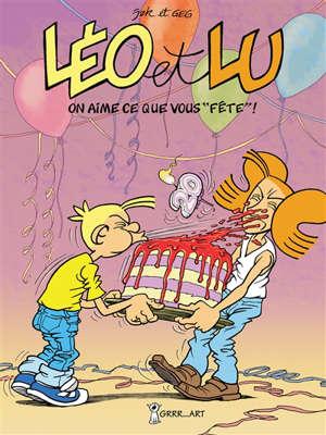 Léo et Lu. Volume 10, On aime ce que vous fête !