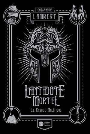 L'antidote mortel : afin que justice soit rendue. Volume 2, Le casque maléfique