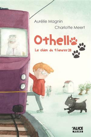 Othello : le chien du 9 heures 28