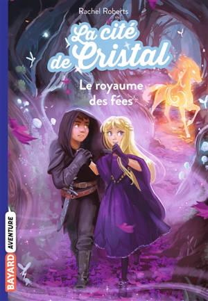 Les magiciennes d'Avalon, saison 2 : la cité de cristal. Volume 2, Le royaume des fées
