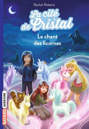 Les magiciennes d'Avalon, saison 2 : la cité de cristal. Volume 1, Le chant des licornes