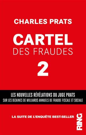 Cartel des fraudes. Volume 2, Fraude fiscale