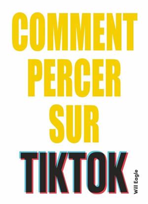 Comment percer sur TikTok