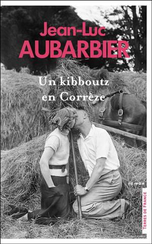 Un kibboutz en Corrèze