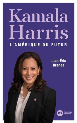 Kamala Harris : l'Amérique du futur
