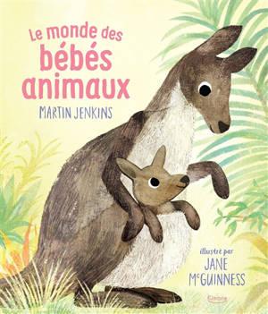 Le monde des bébés animaux