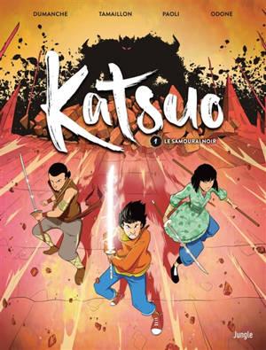 Katsuo. Volume 1, Le samuraï noir