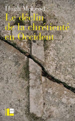 Le déclin de la chrétienté en Occident : autour de la crise religieuse des années 1960