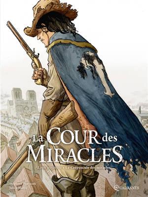 La cour des Miracles. Volume 3, Le crépuscule des miracles