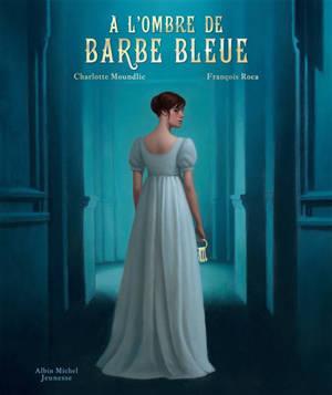 A l'ombre de Barbe Bleue