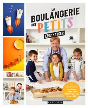 La boulangerie des petits : 35 recettes pour que les enfants mettent la main à la pâte