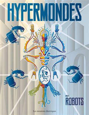 Hypermondes. Volume 1, Robots : 2021