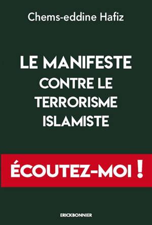 Le manifeste contre le terrorisme islamiste : écoutez-moi !