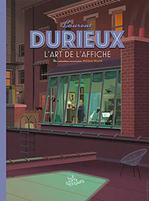 Les arts dessinés, hors-série. n° 2, Laurent Durieux : l'art de l'affiche
