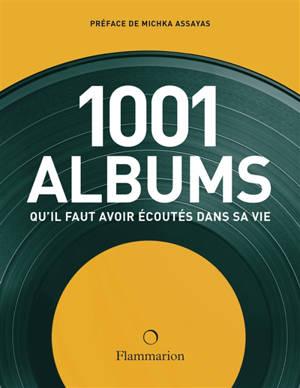 1.001 albums qu'il faut avoir écoutés dans sa vie : rock, hip hop, soul, dance, world music, pop, techno...