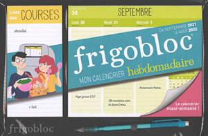 Frigobloc, mon calendrier hebdomadaire : de septembre 2021 à août 2022 : le calendrier maxi-aimanté !