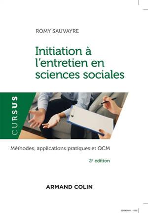 Initiation à l'entretien en sciences sociales : méthodes, applications pratiques et QCM