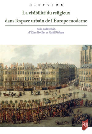 La visibilité du religieux dans l'espace urbain de l'Europe moderne