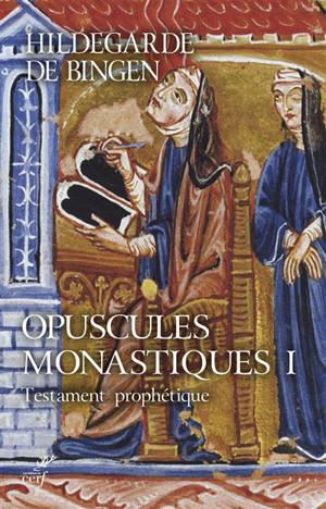 Opuscules monastiques. Volume 1, Testament prophétique
