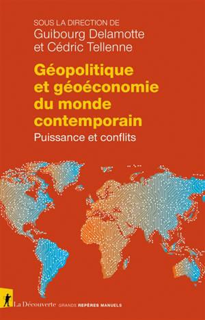 Géopolitique et géoéconomie du monde contemporain : puissance et conflits