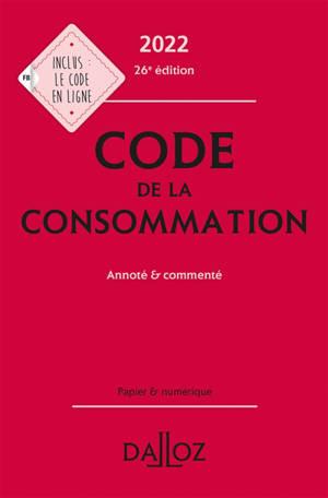 Code de la consommation : annoté & commenté : 2022