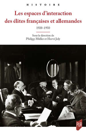 Les espaces d'interaction des élites françaises et allemandes : 1920-1950