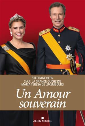 Un amour souverain : quarante ans au service du Luxembourg