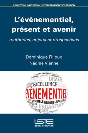 L'évènementiel, présent et avenir : méthodes, enjeux et prospectives