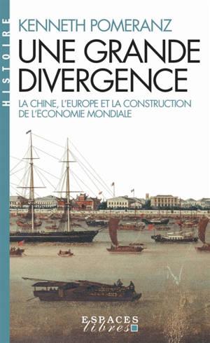 Une grande divergence : la Chine, l'Europe et la construction de l'économie mondiale