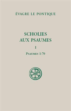 Scholies aux Psaumes. Volume 1, Psaumes 1-70