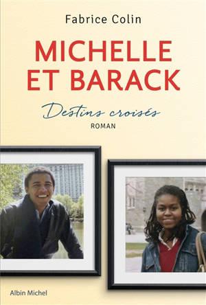 Michelle et Barack : destins croisés