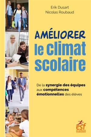Améliorer le climat scolaire : de la synergie des équipes aux compétences émotionnelles des élèves