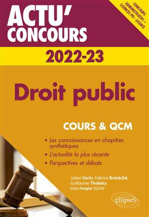Droit public 2022-2023 : concours administratifs, Sciences Po, licence : cours et QCM