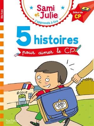 5 histoires pour aimer le CP : début de CP