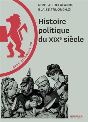 Histoire politique du XIXe siècle : avec Sciences Po