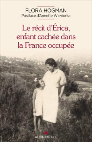 Le récit d'Erica, enfant cachée dans la France occupée