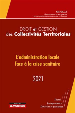 Droit et gestion des collectivités territoriales 2021 : l'administration locale face à la crise sanitaire