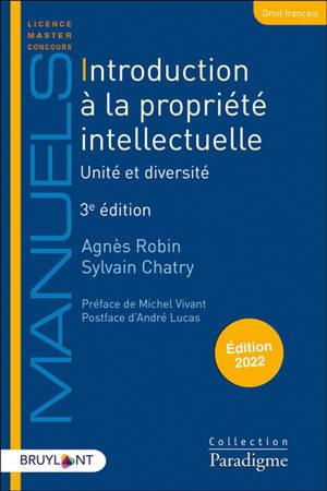 Introduction à la propriété intellectuelle : unité et diversité : 2022