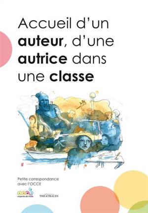 Accueil d'un auteur, d'une autrice dans une classe : petite correspondance avec l'Office central de la coopération à l'école