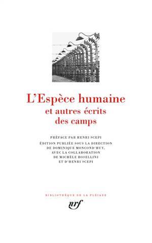 L'espèce humaine : et autres écrits des camps