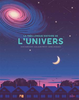 La très longue histoire de l'Univers